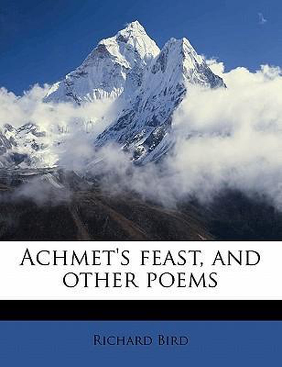 Achmet's Feast, and Other Poems
