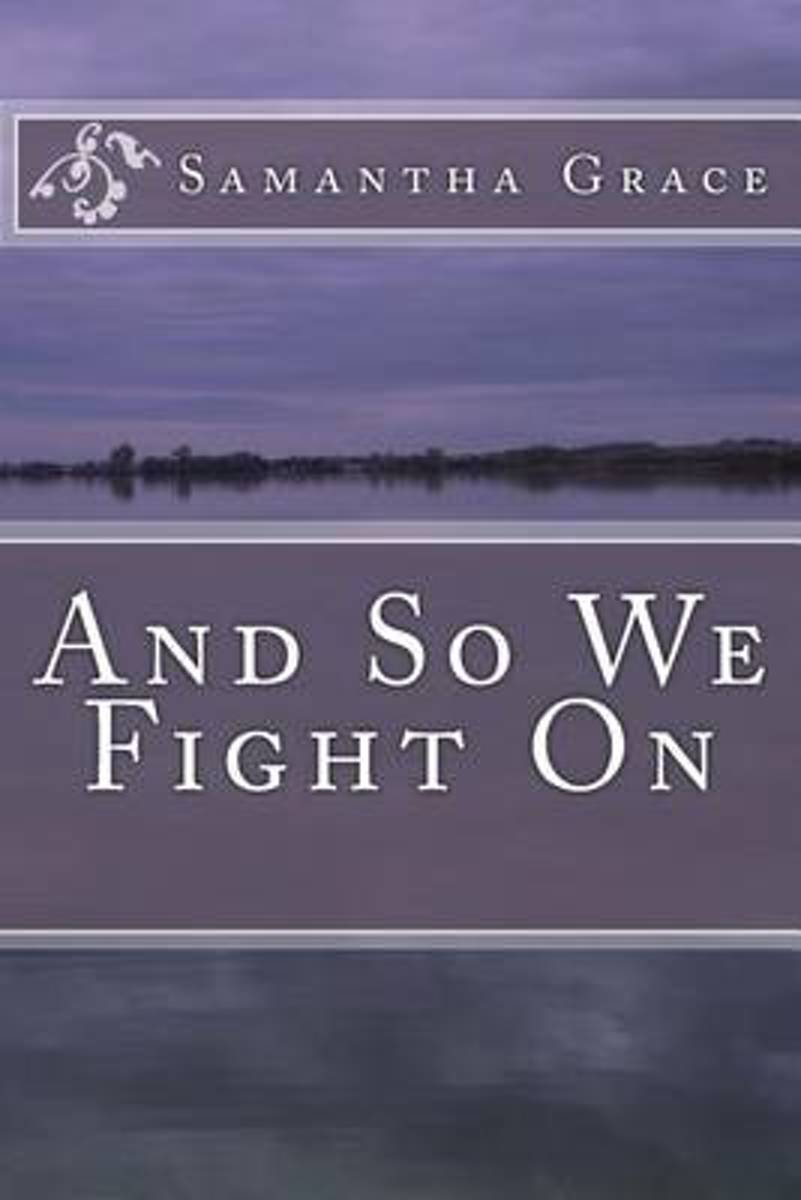 And So We Fight on