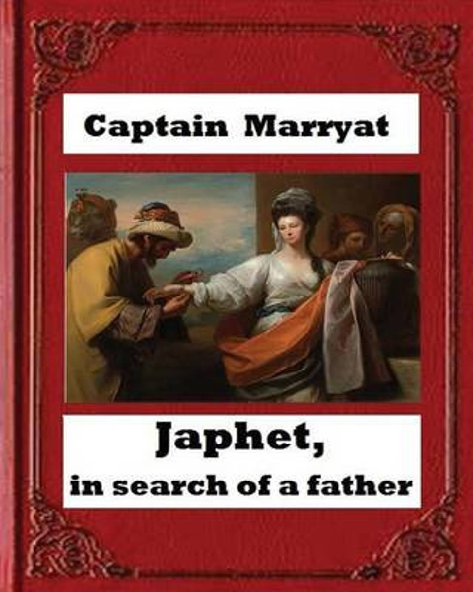 Japhet, in Search of a Father (1836), by Captain Frederick Marryat