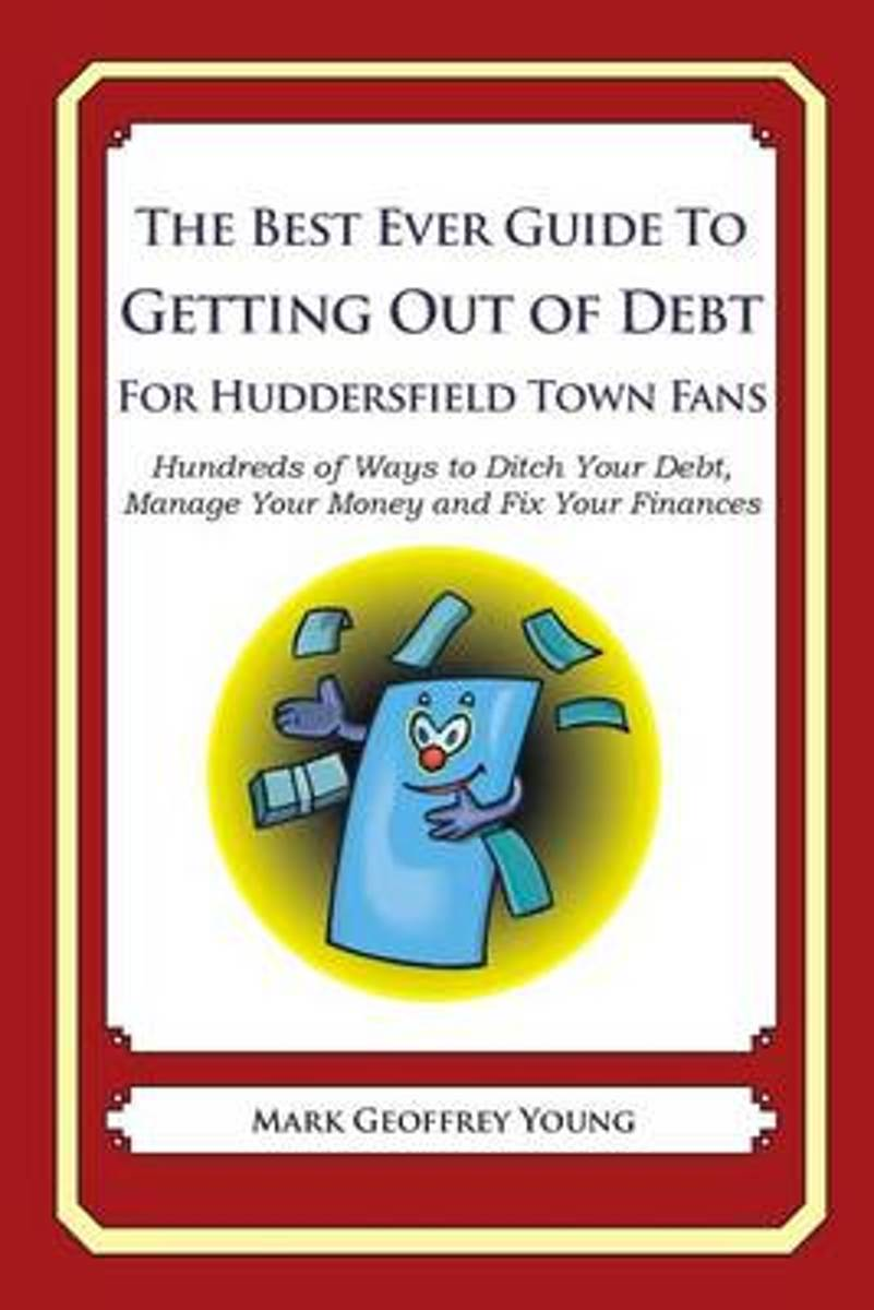The Best Ever Guide to Getting Out of Debt for Huddersfield Town Fans