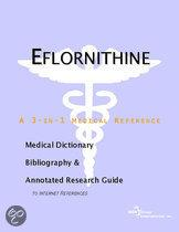 Eflornithine - a Medical Dictionary, Bibliography, and Annotated Research Guide to Internet References