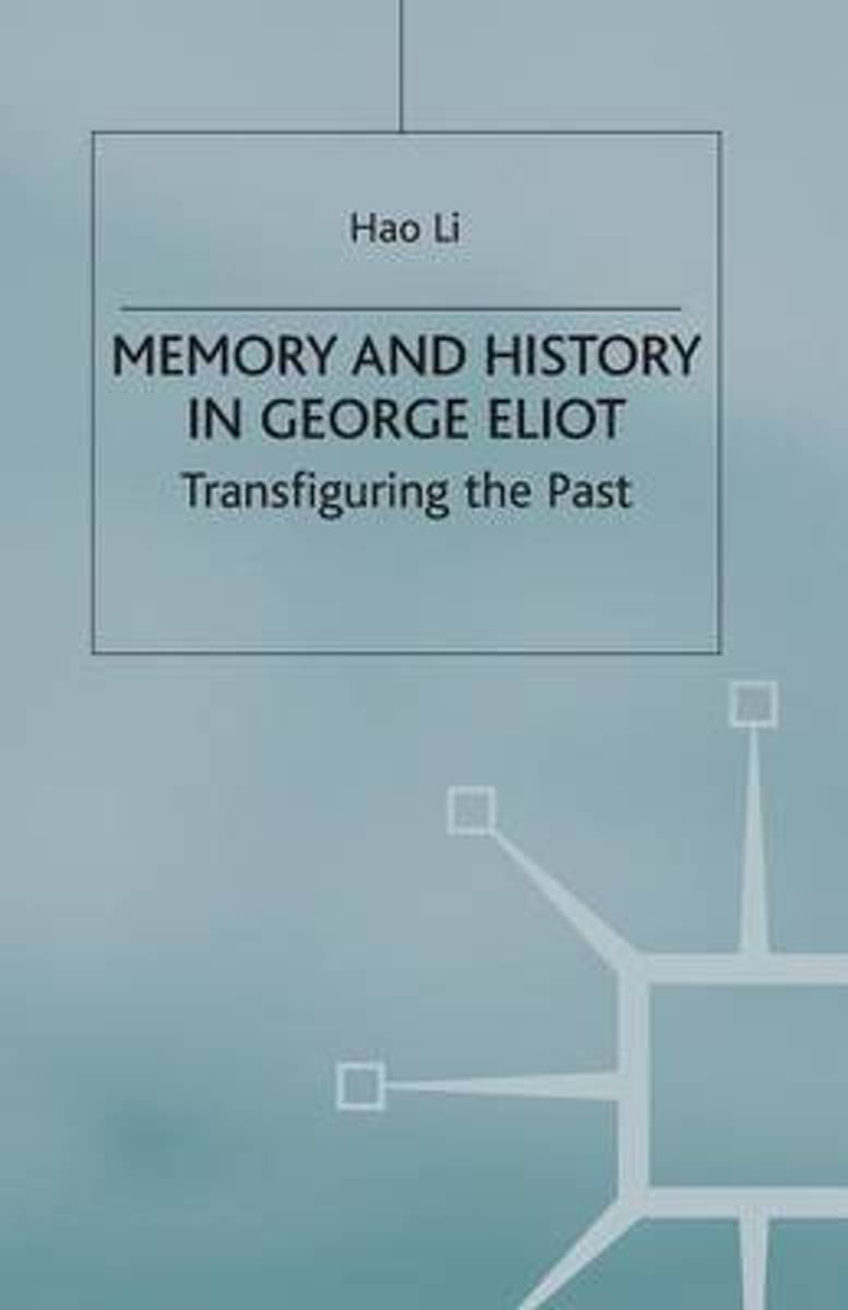 Memory and History in George Eliot