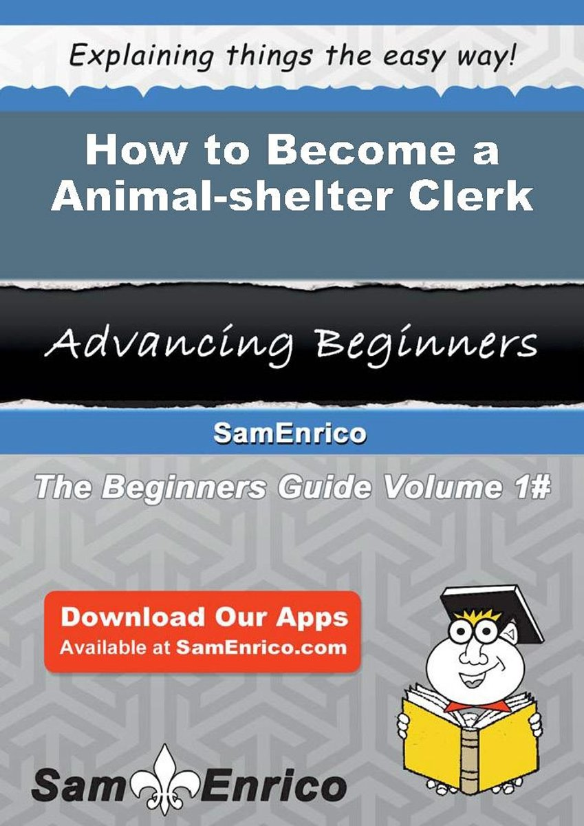 How to Become a Animal-shelter Clerk