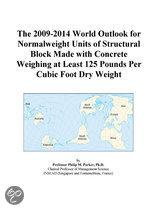 The 2009-2014 World Outlook for Normalweight Units of Structural Block Made with Concrete Weighing at Least 125 Pounds Per Cubic Foot Dry Weight