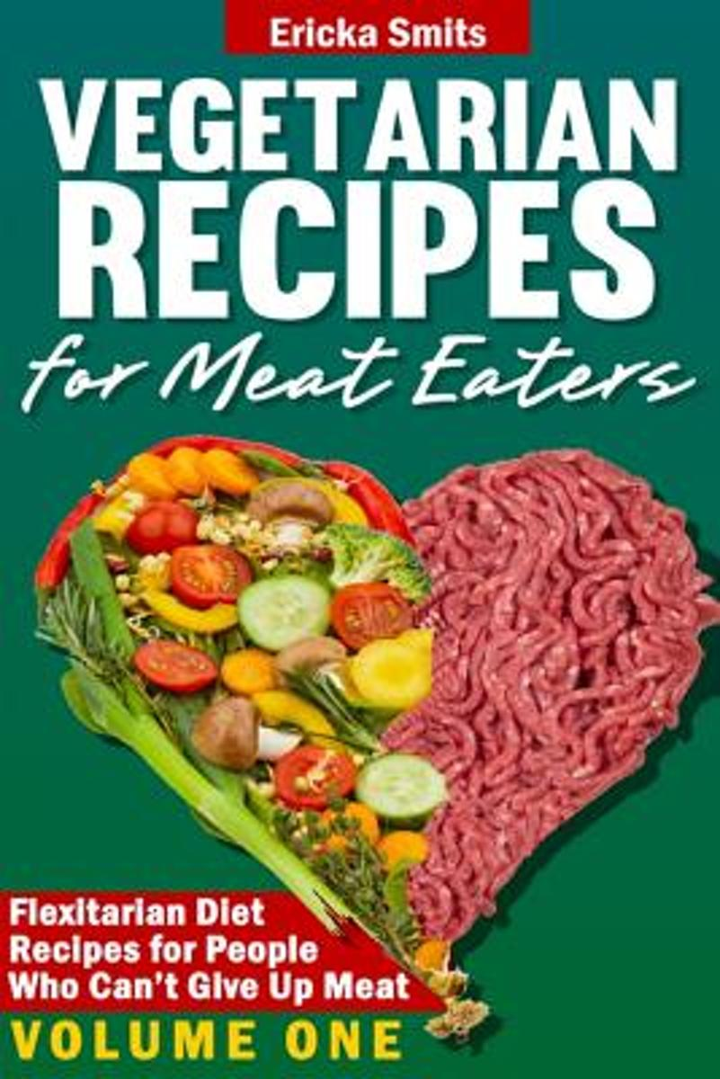 Vegetarian Recipes for Meat Eaters