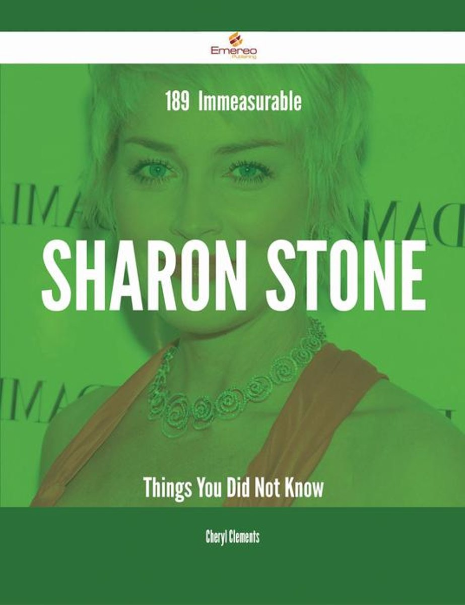 189 Immeasurable Sharon Stone Things You Did Not Know