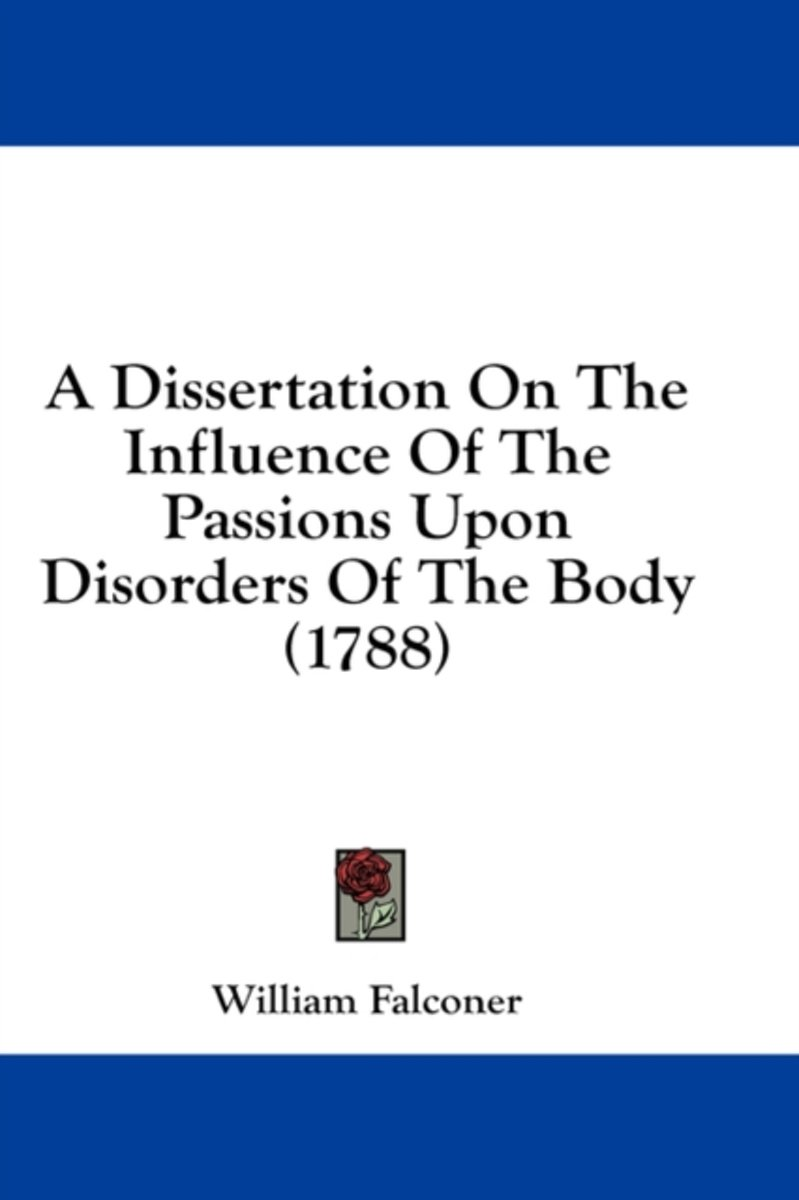 A Dissertation on the Influence of the Passions Upon Disorders of the Body (1788)