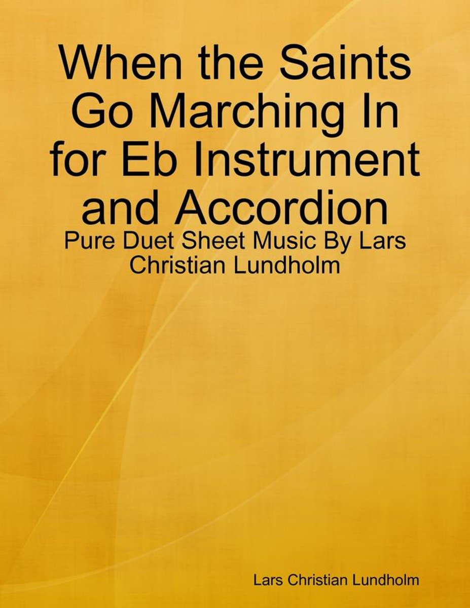 When the Saints Go Marching In for Eb Instrument and Accordion - Pure Duet Sheet Music By Lars Christian Lundholm