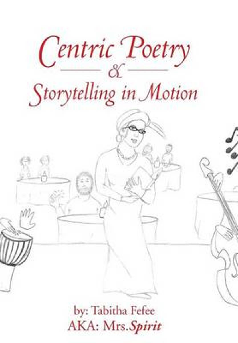 Centric Poetry & Storytelling in Motion