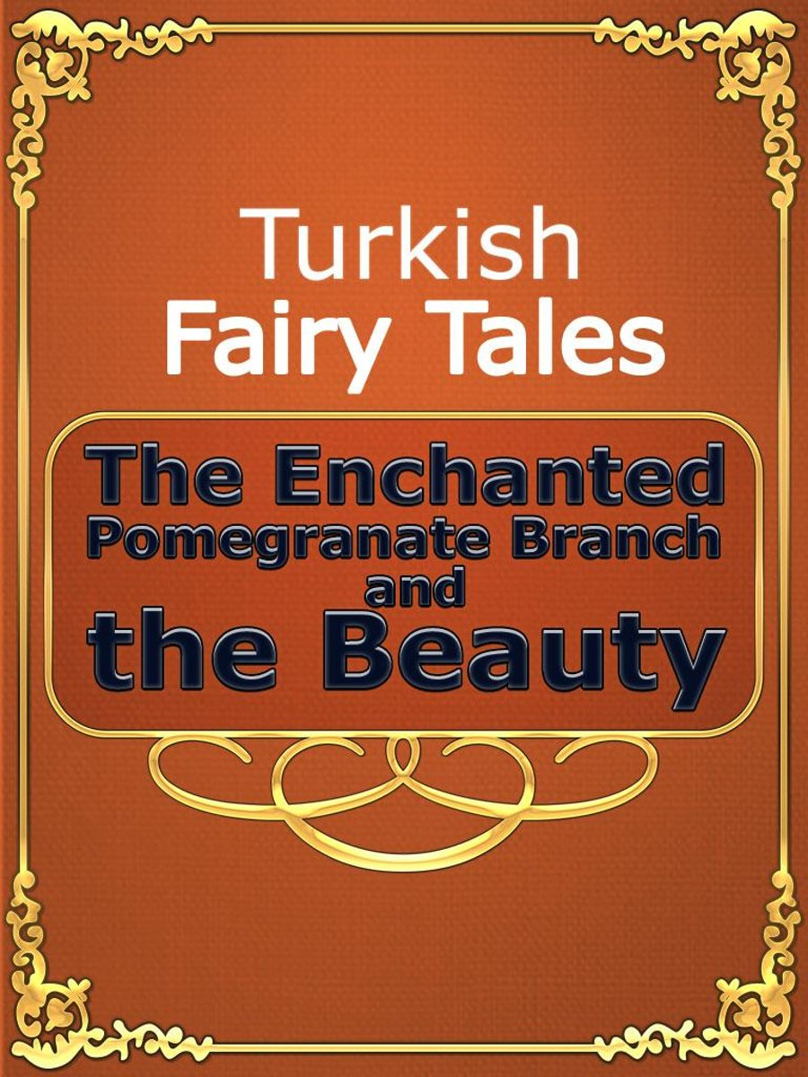The Enchanted Pomegranate Branch and the Beauty
