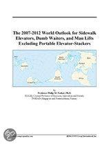 The 2007-2012 World Outlook for Sidewalk Elevators, Dumb Waiters, and Man Lifts Excluding Portable Elevator-Stackers