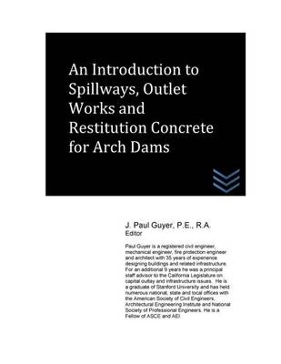 An Introduction to Spillways, Outlet Works and Restitution Concrete for Arch Dam