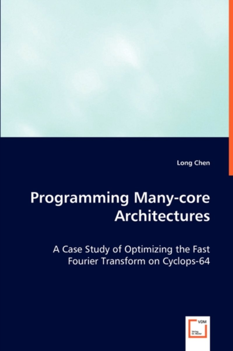 Programming Many-Core Architectures