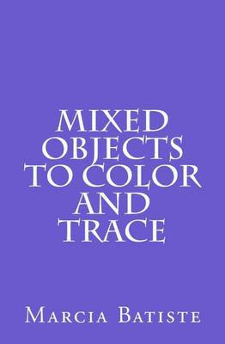 Mixed Objects to Color and Trace