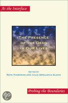 The presence of the dead in our lives