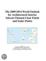 The 2009-2014 World Outlook for Architectural Interior Solvent-Thinned Clear Finish and Sealer Paints
