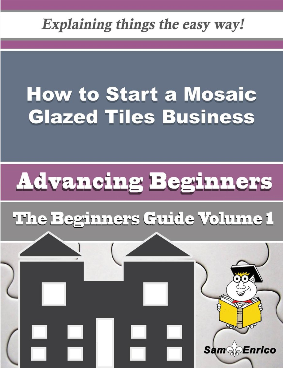 How to Start a Mosaic Glazed Tiles Business (Beginners Guide)