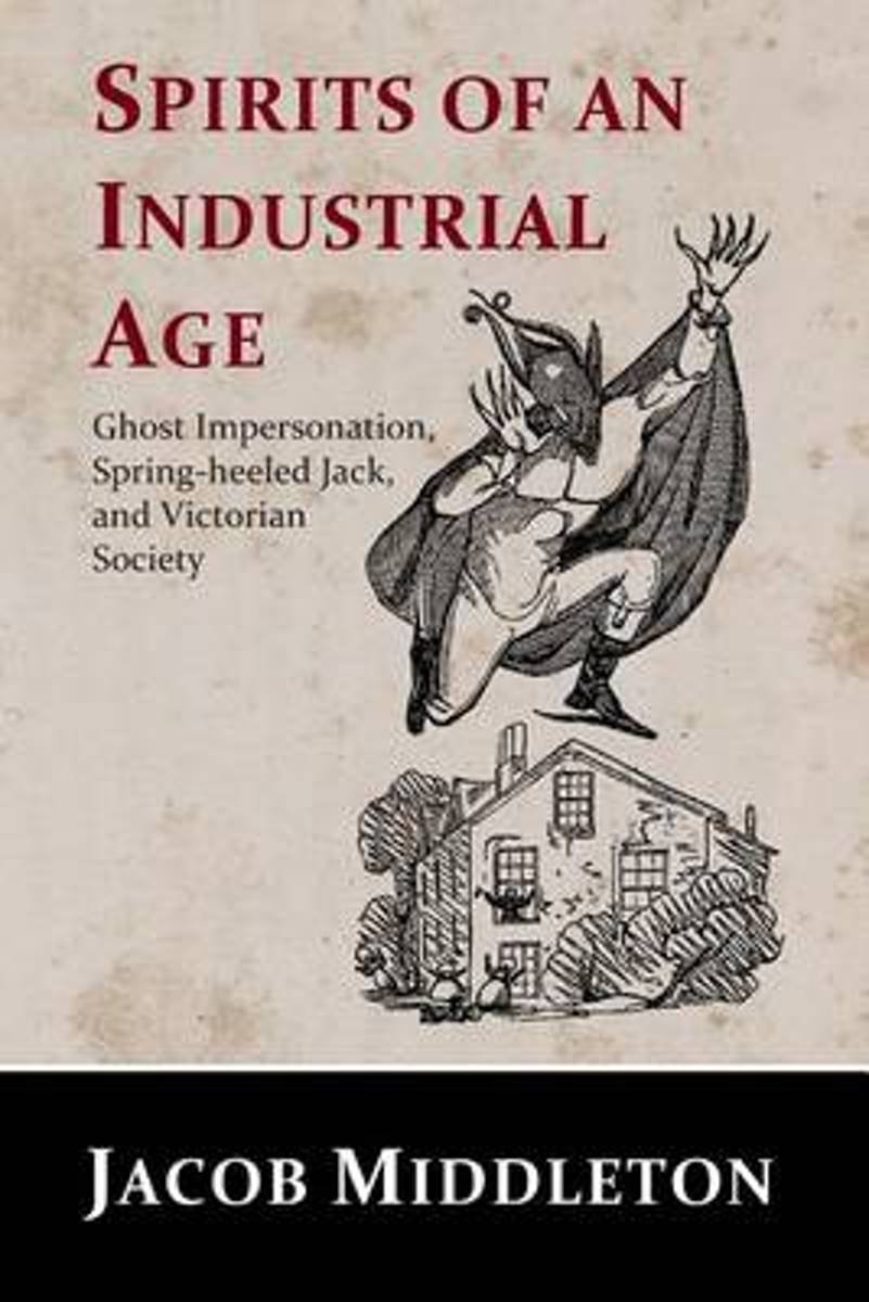 Spirits of an Industrial Age