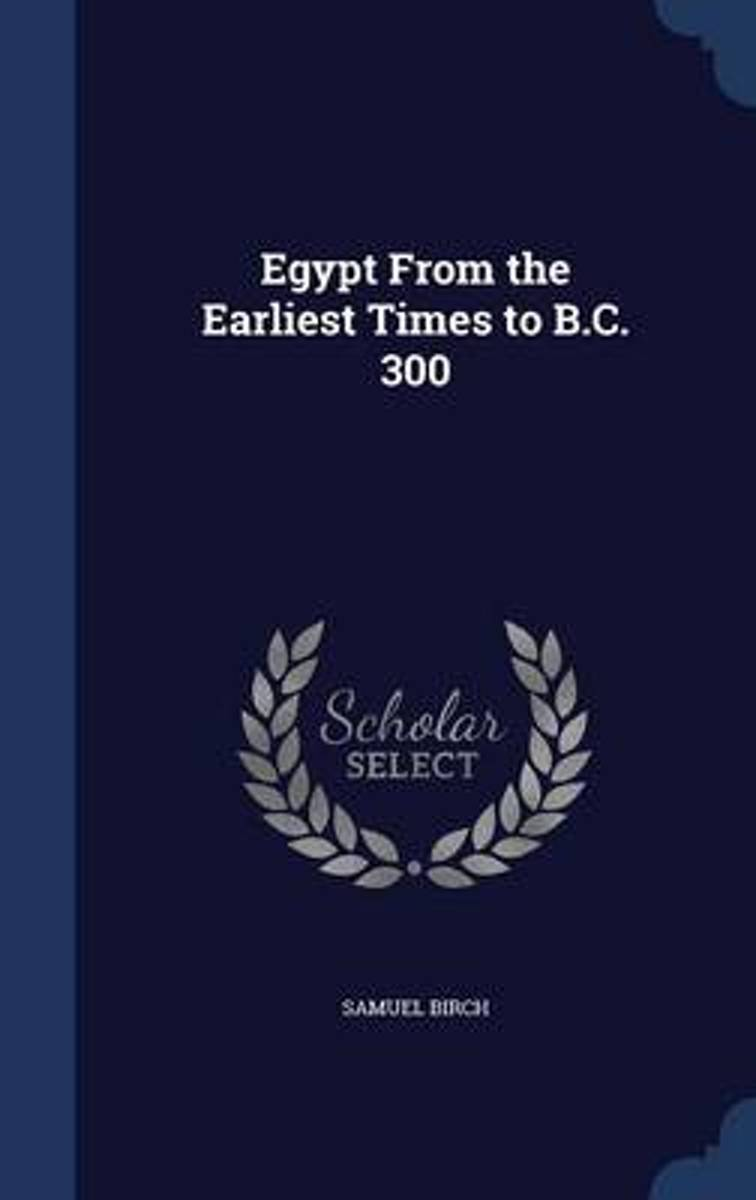 Egypt from the Earliest Times to B.C. 300
