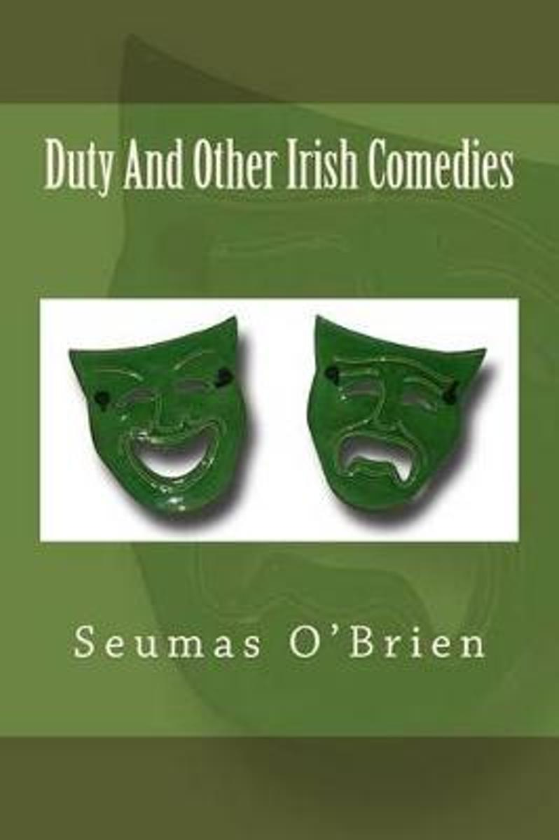Duty and Other Irish Comedies