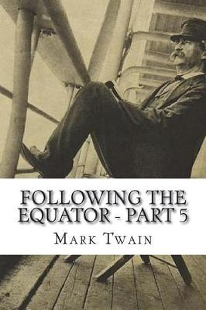Following the Equator, Part 5
