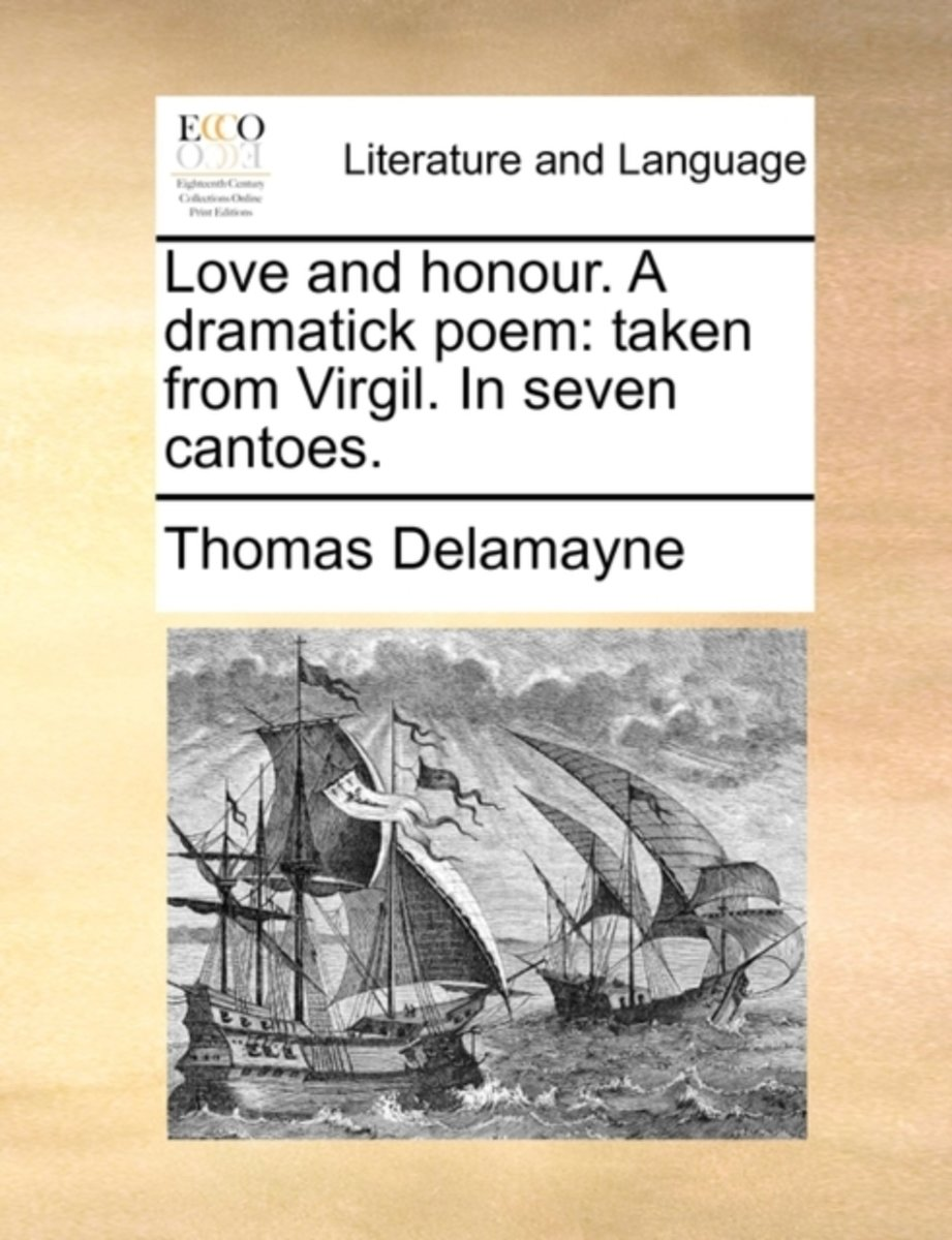 Love and Honour. a Dramatick Poem