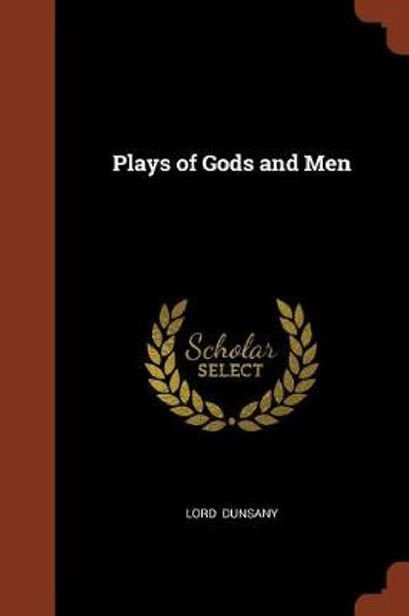 Plays of Gods and Men