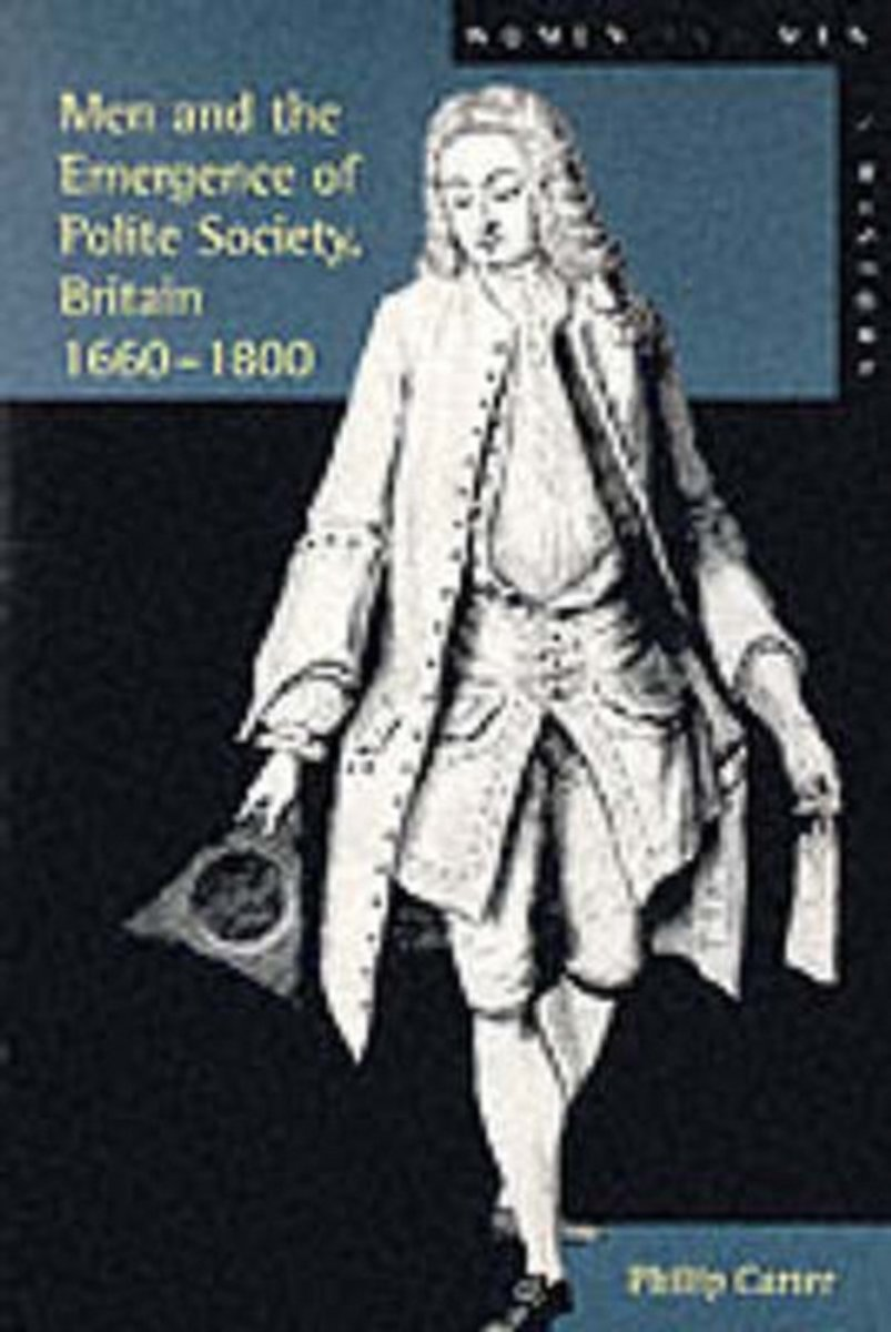 Men and the Emergence of Polite Society, Britain 1660-1800