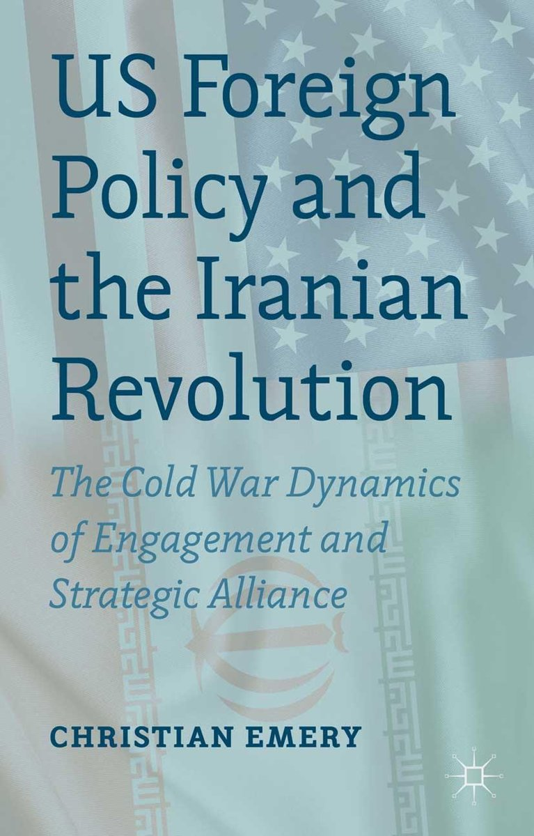 US Foreign Policy and the Iranian Revolution