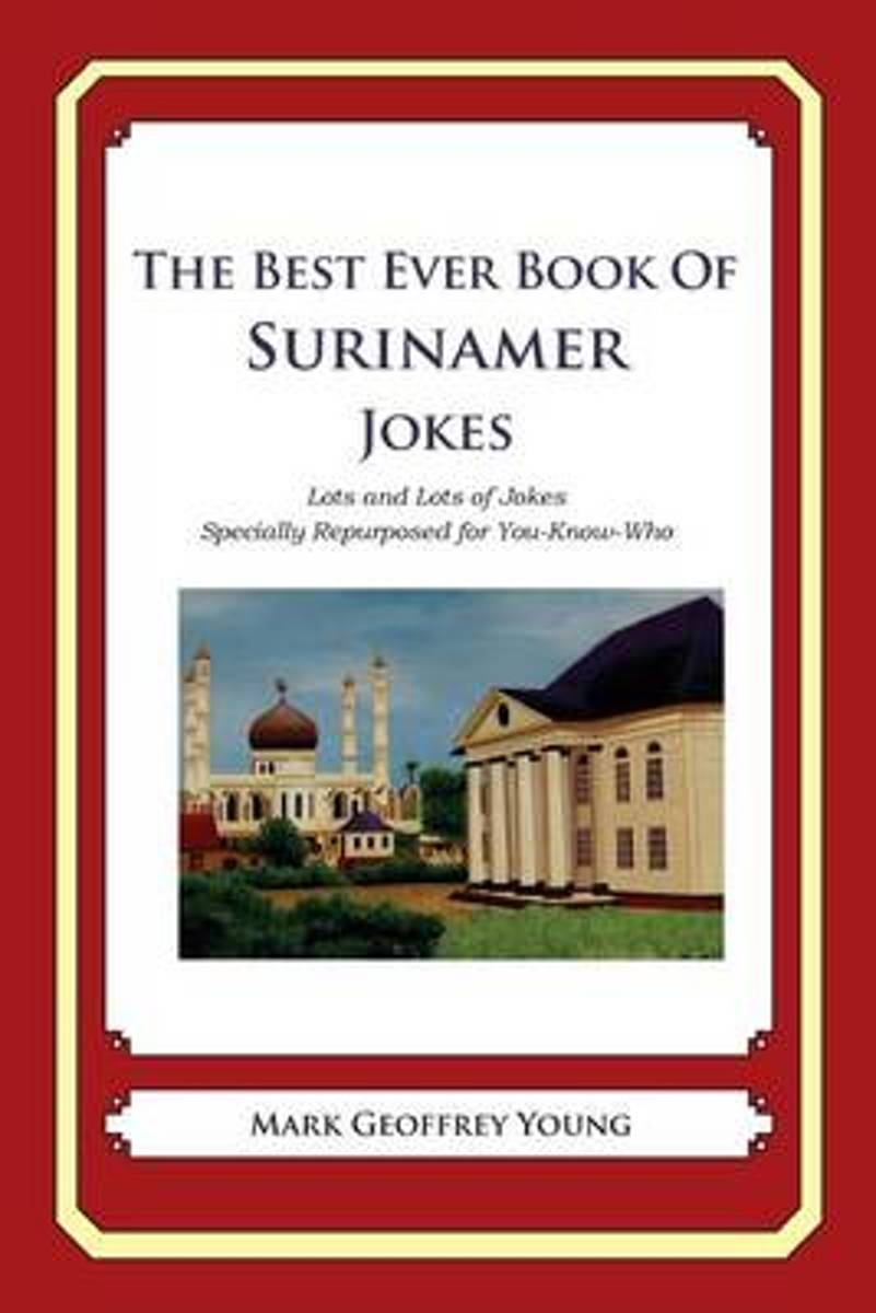 The Best Ever Book of Surinamer Jokes