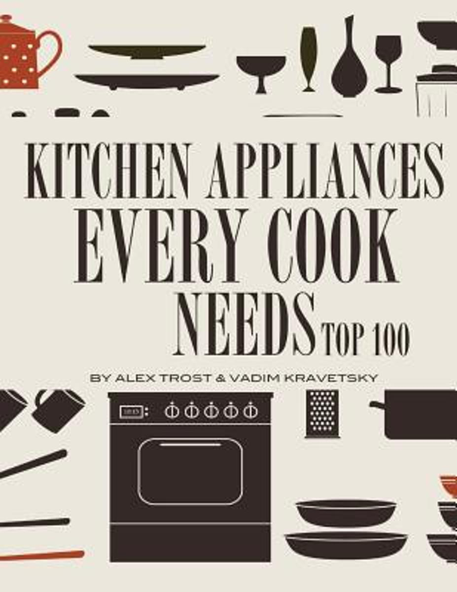 Kitchen Appliances Every Need Cook Needs