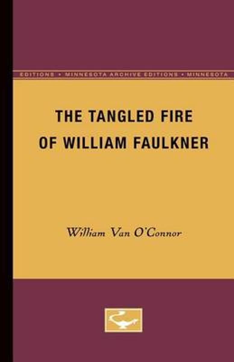 The Tangled Fire of William Faulkner
