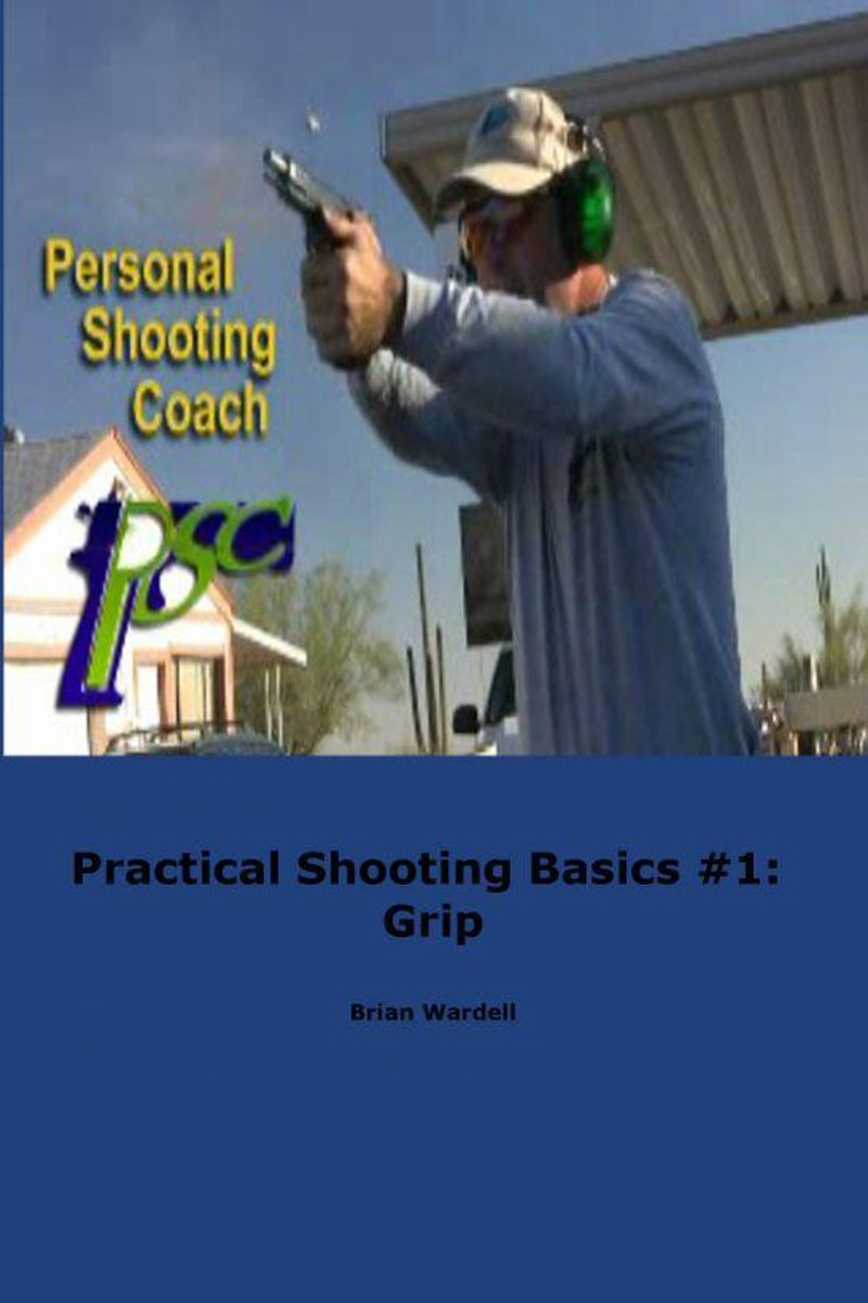 Practical Shooting Basics #1: Grip