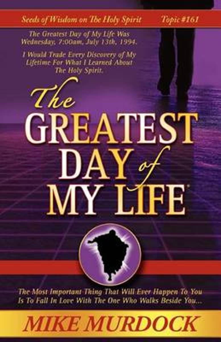 The Greatest Day of My Life (Seeds of Wisdom on the Holy Spirit, Volume 14)