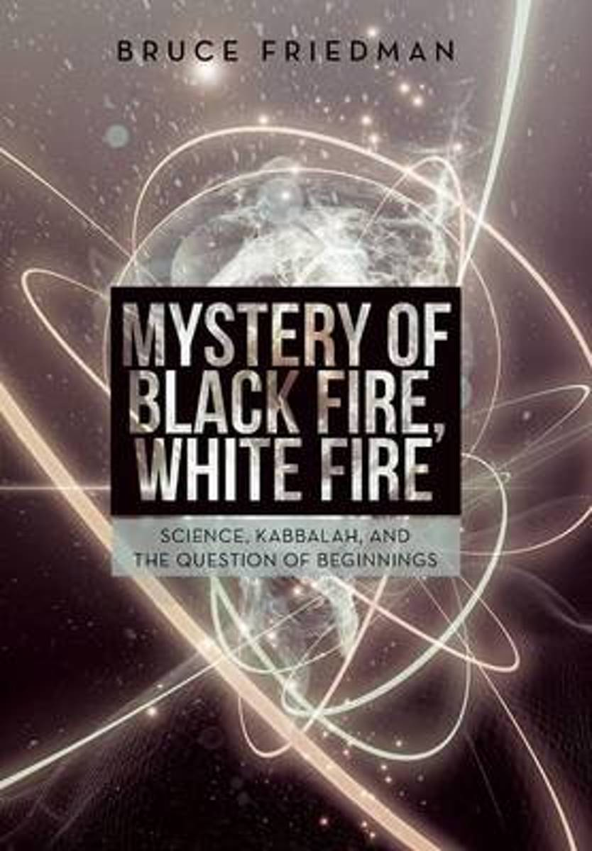 Mystery of Black Fire, White Fire