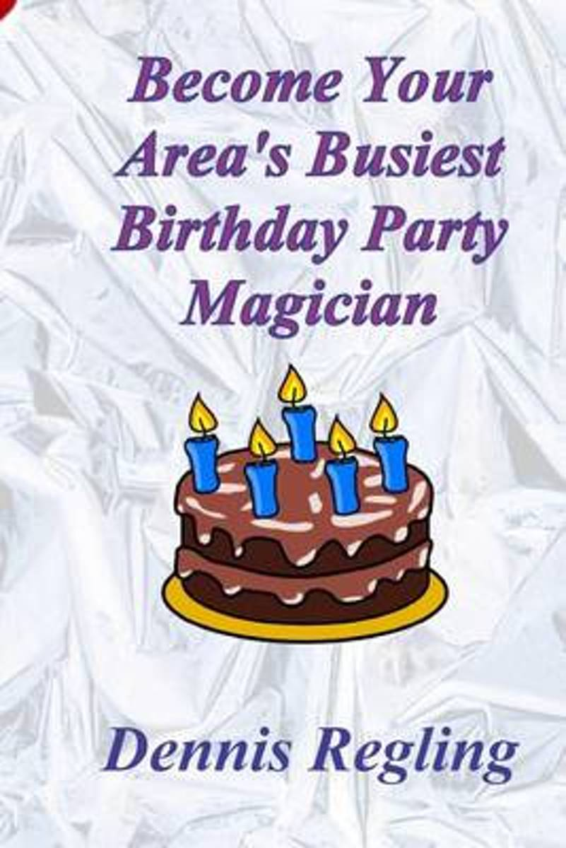 Become Your Area's Busiest Birthday Party Magician