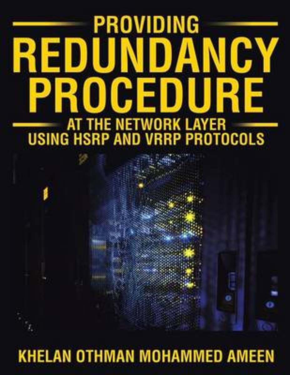 Providing Redundancy Procedure at the Network Layer Using Hsrp and Vrrp Protocols