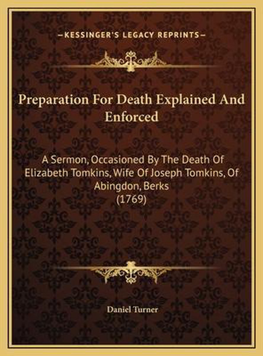 Preparation for Death Explained and Enforced