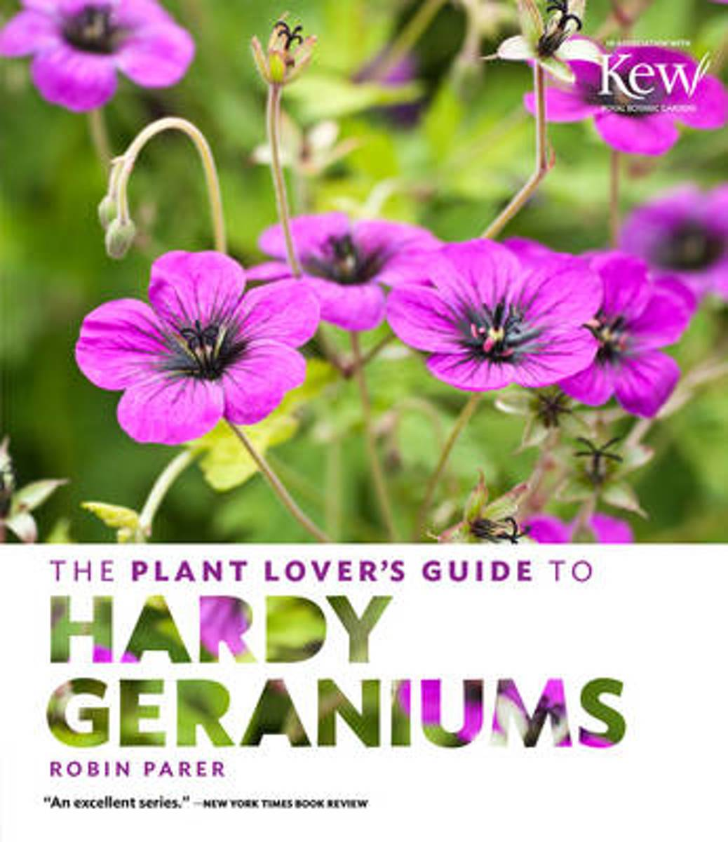 The Plant Lovers Guide to Hardy Geraniums