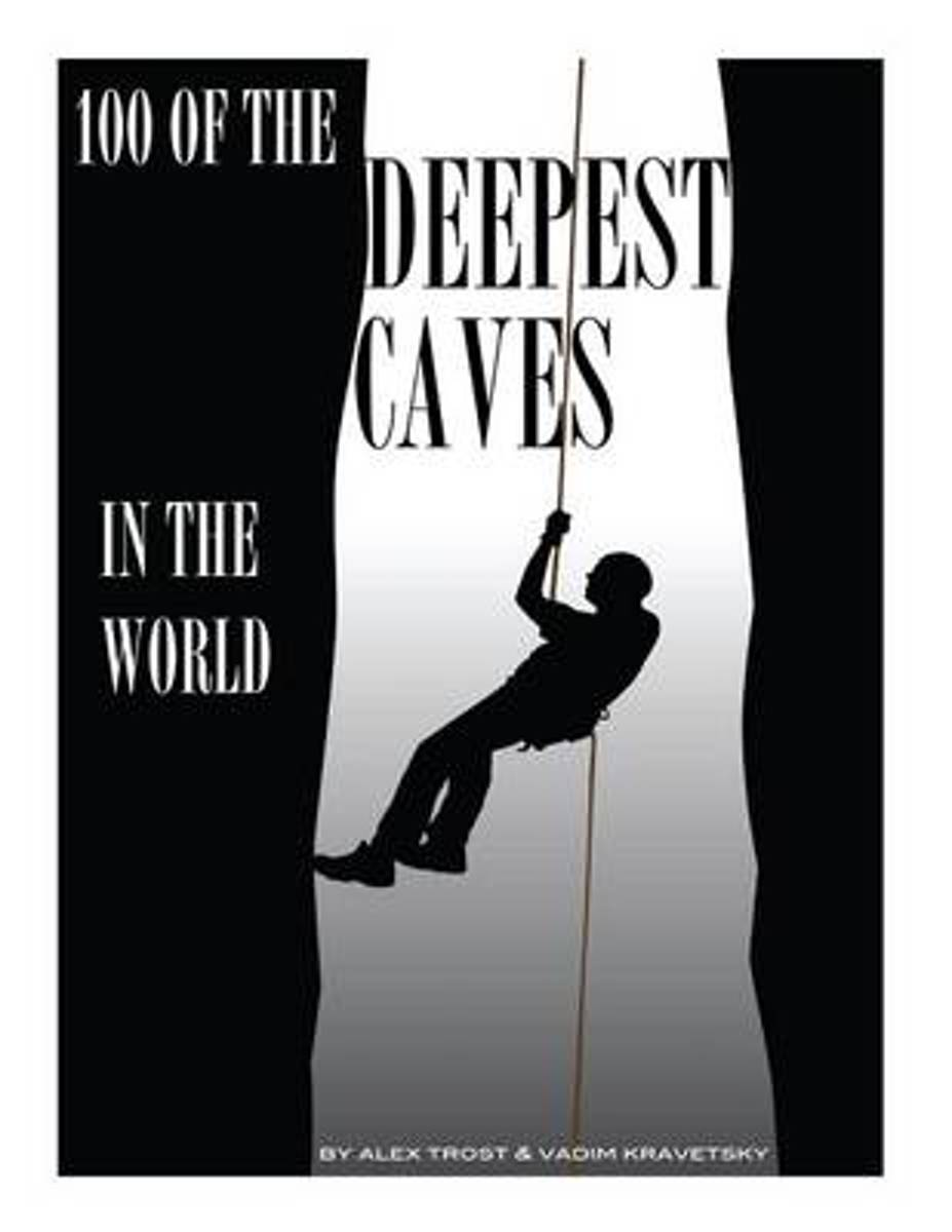 100 of the Deepest Caves in the World