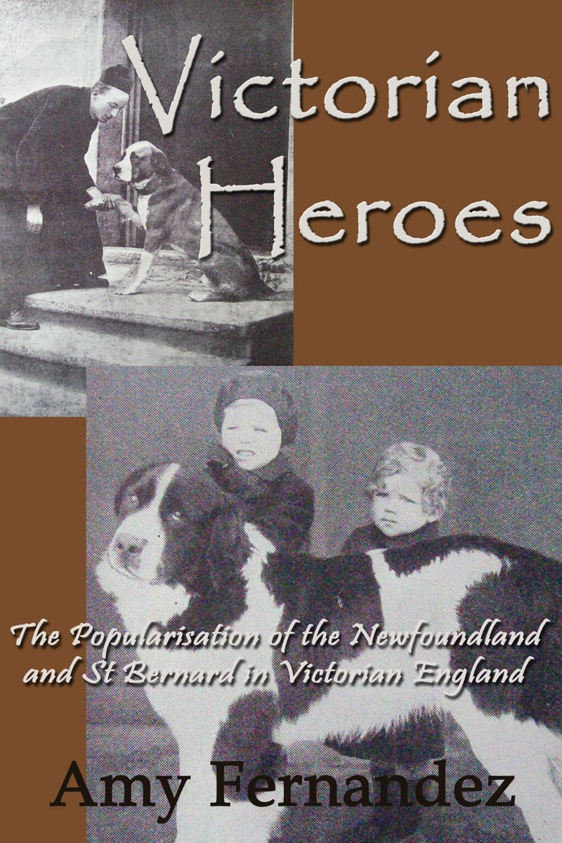 Victorian Heroes: The popularisation of the Newfoundland and St Bernard in Victorian England