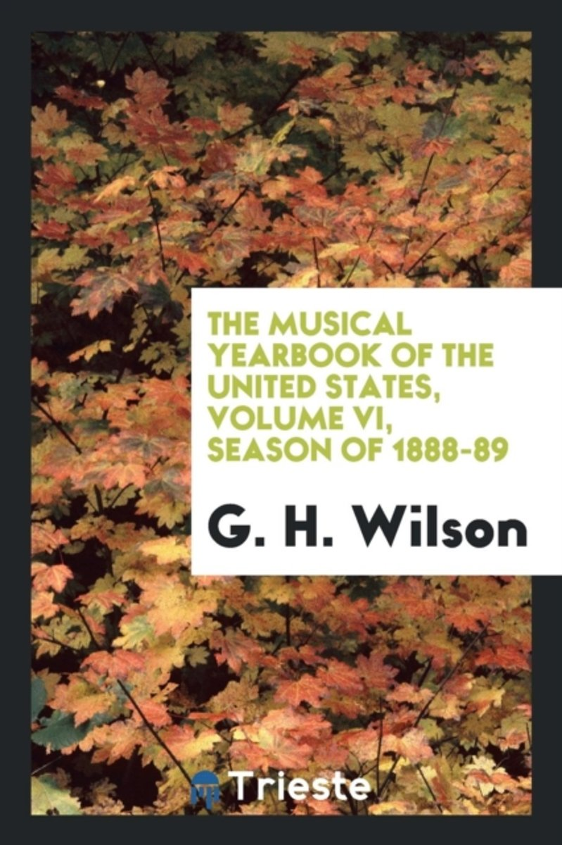 The Musical Yearbook of the United States, Volume VI, Season of 1888-89
