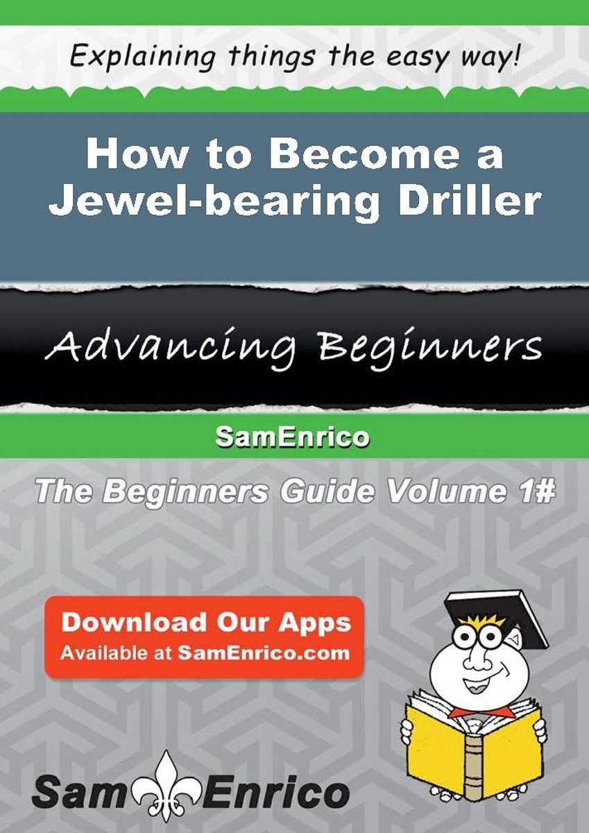 How to Become a Jewel-bearing Driller