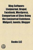 Blog Software: Livejournal, Drupal, Facebook, Wordpress, Comparison Of Sites Using The Livejournal Codebase, Midgard, Joomla, Blogger