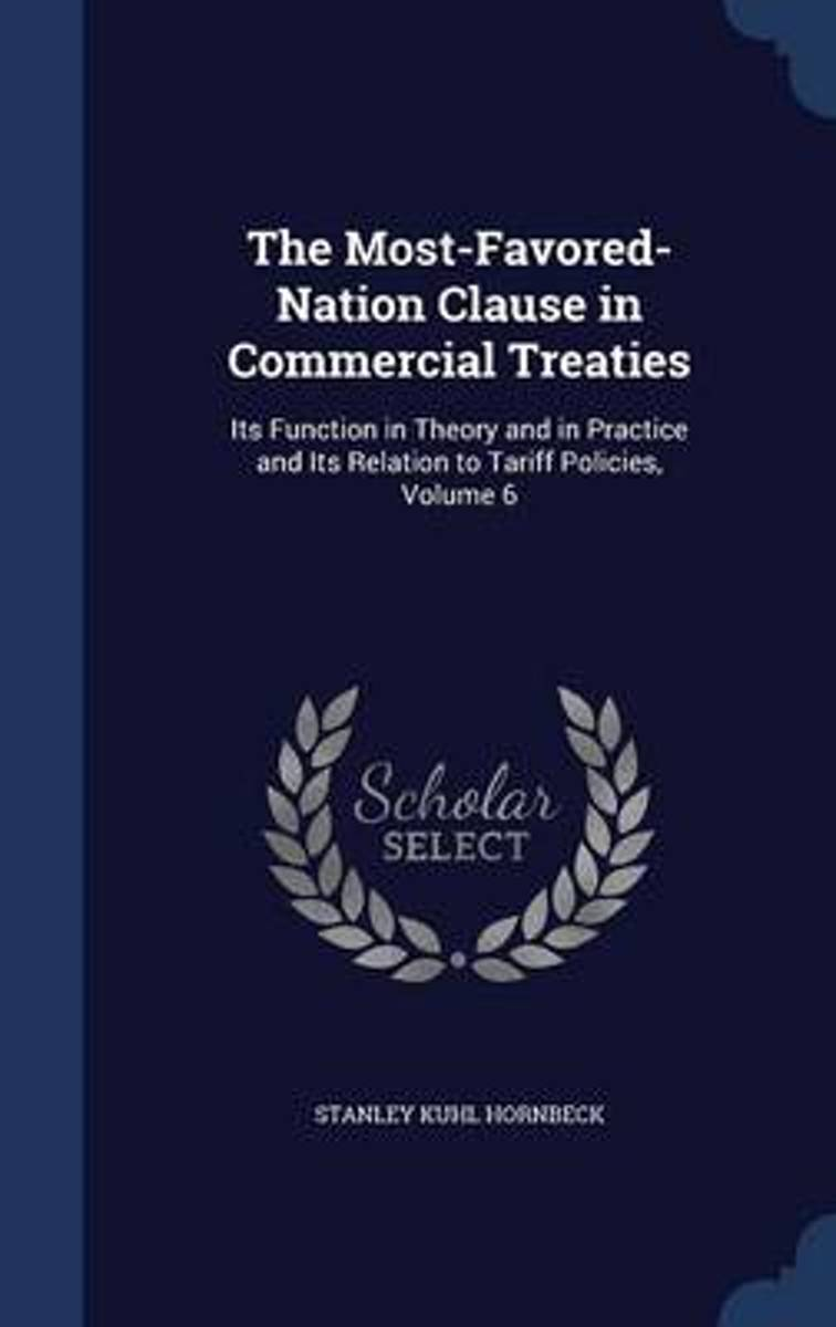 The Most-Favored-Nation Clause in Commercial Treaties