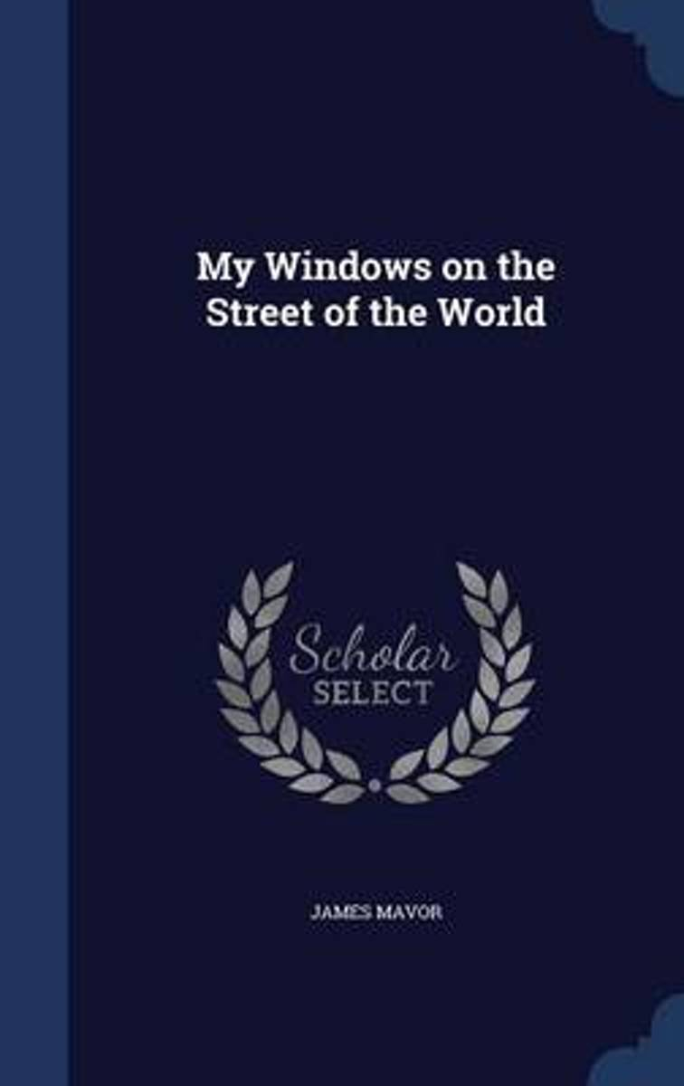 My Windows on the Street of the World