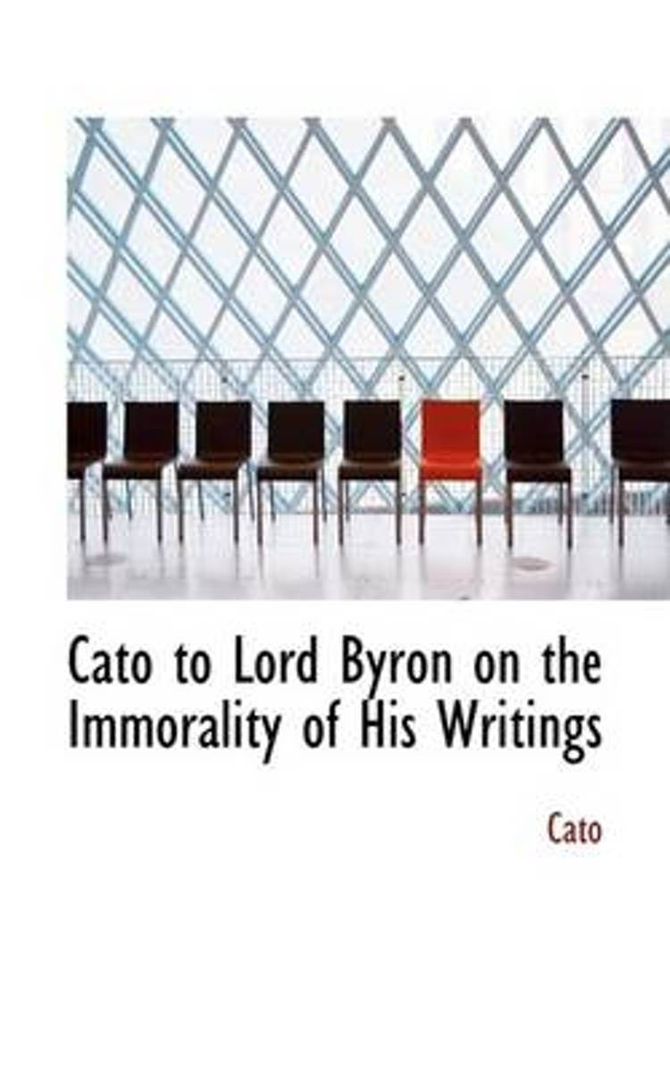 Cato to Lord Byron on the Immorality of His Writings