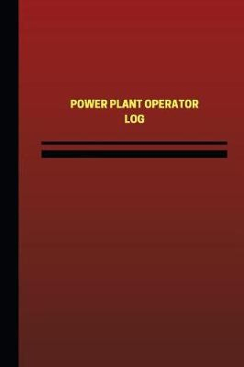 Power Plant Operator Log (Logbook, Journal - 124 Pages, 6 X 9 Inches)