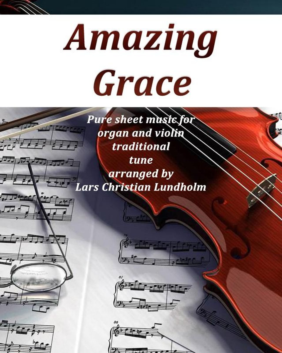 Amazing Grace Pure sheet music for organ and violin traditional tune arranged by Lars Christian Lundholm
