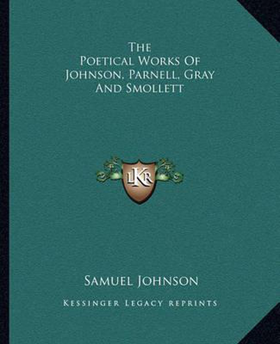 The Poetical Works of Johnson, Parnell, Gray and Smollett